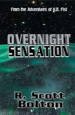 Overnight Sensation:  From the Adventures of H.B. Fist