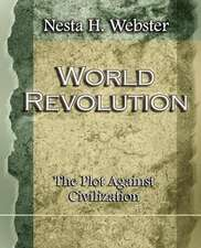 World Revolution the Plot Against Civilization (1921):  And Two Other Plays by Henrik Ibsen (1910)