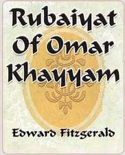 Rubaiyat of Omar Khayyam of Naishapur - 1889:  The Return of She - 1903