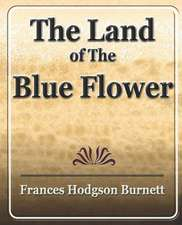 The Land of the Blue Flower:  The History of Netherlands - (Europe History)