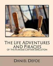 The Life Adventures and Piracies of the Famous Captain Singleton (New Edition)