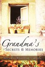 Grandma's Secrets … Memories