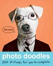 Photo Doodles:  200 Pictures for You to Complete