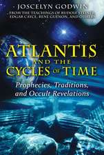 Atlantis and the Cycles of Time: Prophecies, Traditions, and Occult Revelations