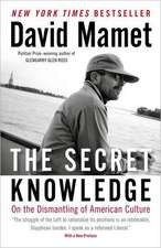 The Secret Knowledge:  On the Dismantling of American Culture