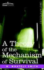 A Theory of the Mechanism of Survival:  The Fourth Dimension and Its Applications