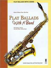 Play Ballads with a Band:  Music Minus One Alto Sax