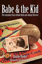 Babe & the Kid:  The Legendary Story of Babe Ruth and Johnny Sylvester