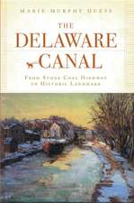 The Delaware Canal:  From Stone Coal Highway to Historic Landmark
