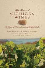 The History of Michigan Wines:  150 Years of Winemaking Along the Great Lakes