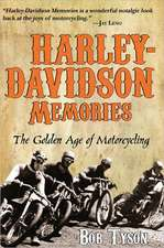 Harley-Davidson Memories:  The Golden Age of Motorcycling