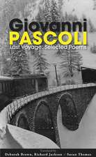 Last Voyage: Selected Poems of Giovanni Pascoli