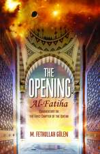 The Opening (Al-Fatiha): A Commentary on the First Chapter of the Qur'an