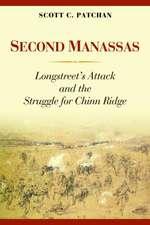 Second Manassas: Longstreet's Attack and the Struggle for Chinn Ridge