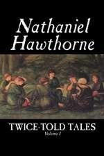 Twice-Told Tales, Volume I