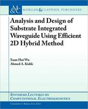 Analysis and Design of Substrate Integrated Waveguide Using Efficient 2D Hybrid Method