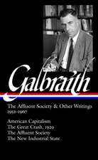 Galbraith:  American Capitalism / The Great Crash, 1929 the Affluent Society / The New Indus Trial St