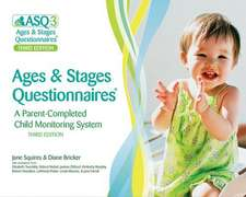 Ages & Stages Questionnaires(r), Third Edition (Asq-3 ):  A Parent-Completed Child Monitoring System