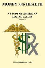 Money and Health:  A Study of American Social Values Volume II