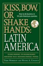 Kiss, Bow, or Shake Hands:  How to Do Business in 18 Latin American Countries