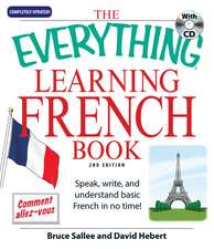 The Everything Learning French: Speak, write, and understand basic French in no time!