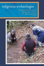 INDIGENOUS ARCHAEOLOGIES: A READER ON DECOLONIZATION