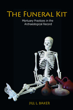 Funeral Kit:  Mortuary Practices in the Archaeological Record