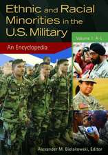 Ethnic and Racial Minorities in the U.S. Military 2 Volume Set:  An Encyclopedia