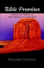 Bible Promises:  Sermons for Children on God's Word as Our Solid Rock