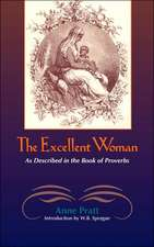 The Excellent Woman:  As Described in Proverbs