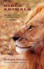 Bible Animals:  And the Lessons Taught by Them for Children