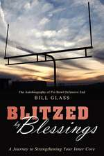 Blitzed by Blessings:  A Journey to Strengthening Your Inner Core