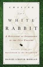 Chasing the White Rabbit:  A Discovery of Leadership in the 21st Century