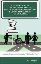 Best Practices in Occupational Health, Safety, Workers Compensation and Claims Management for Employers