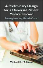 A Preliminary Design for a Universal Patient Medical Record