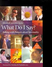 What Do I Say?: Talking with Patients about Spirituality