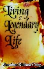 Living a Legendary Life