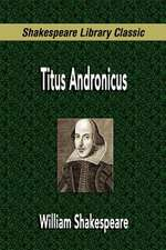 Titus Andronicus (Shakespeare Library Classic)