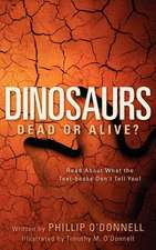 Dinosaurs: Dead or Alive?