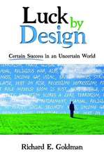 Luck by Design:  Certain Success in an Uncertain World
