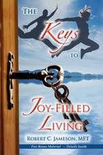 The Keys to Joy-Filled Living
