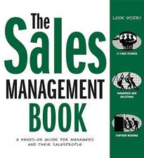 The Sales Management Book:  A Hands on Guide for Mangers and Their Salespeople