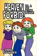 Heaven Forbid! Volume 1:  Not Getting Religion!