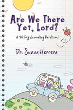 Are We There Yet, Lord? a 30 Day Journaling Devotional