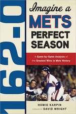 162-0:  A Mets Perfect Season