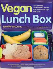 Vegan Lunch Box: 130 Amazing, Animal-Free Lunches Kids and Grown-Ups Will Love!