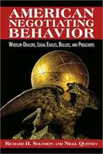 American Negotiating Behavior: Wheeler-Dealers, Legal Eagles, Bullies, and Preachers