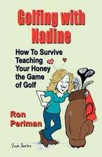 Golfing with Nadine