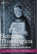 Summa Theologica, Volume 5 (Part III, Second Section & Supplement)