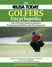 The USA Today Golfer's Encyclopedia: A Comprehensive Reference of Professional Golf, 1958 Through the Present